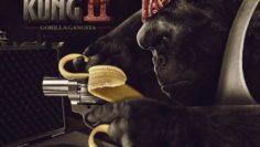 King Kong 2 Gorilla Gangsta